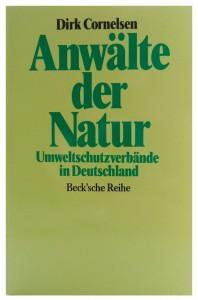 Titelbild, Dirk Cornelsen: Anwälte der Natur - Umweltschutzverbände in Deutschland